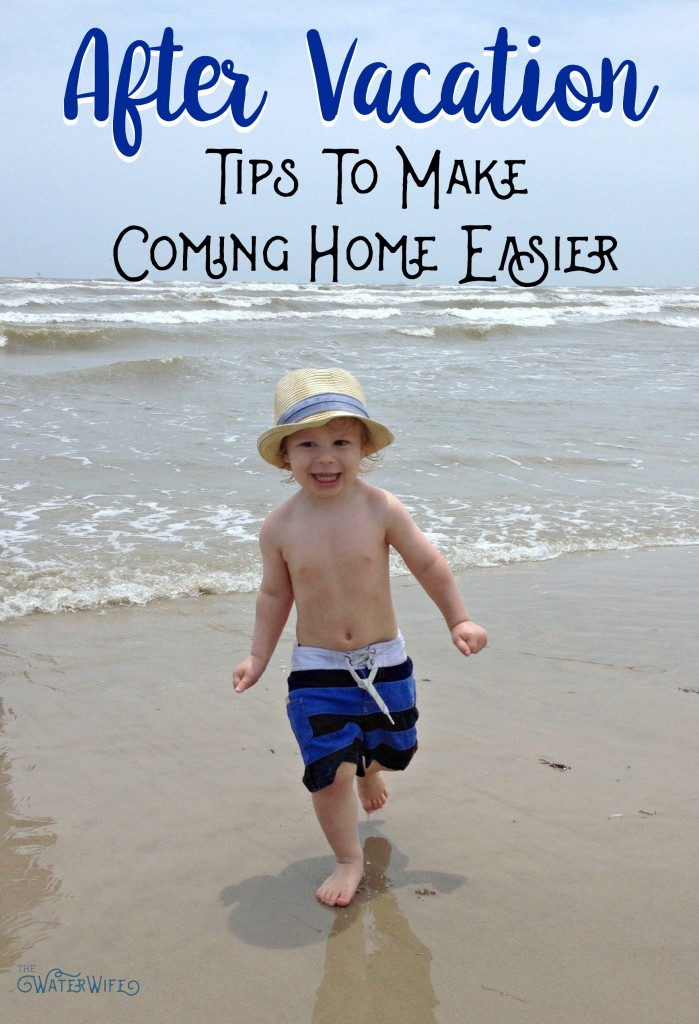 Vacation is over. Now what? Make coming back to the real world more tolerable with these Tips to Make Coming Home Easier!