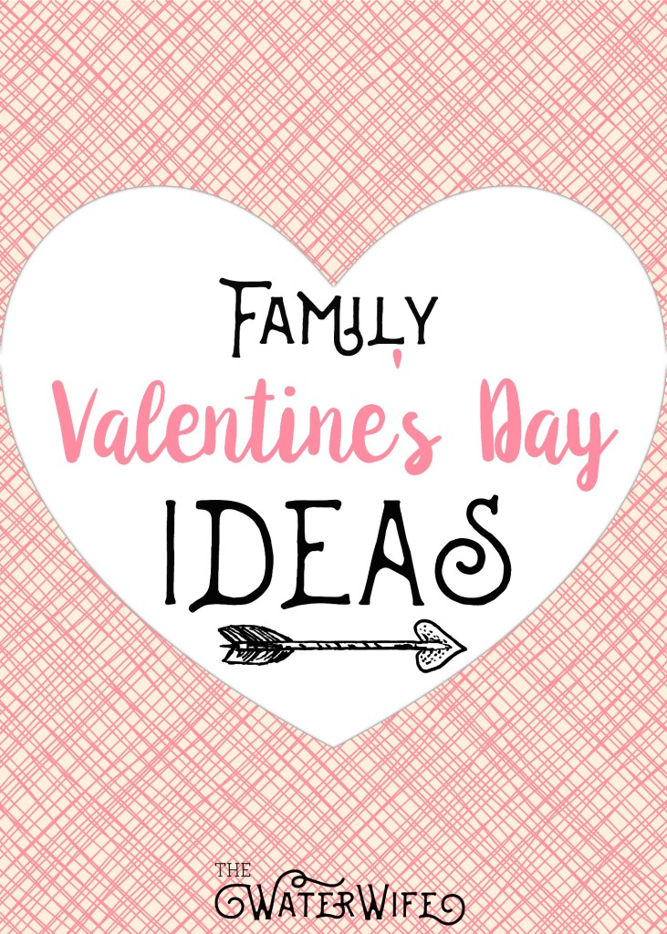 The best family  Valentine's Day ideas to celebrate the holiday of love with your children!!