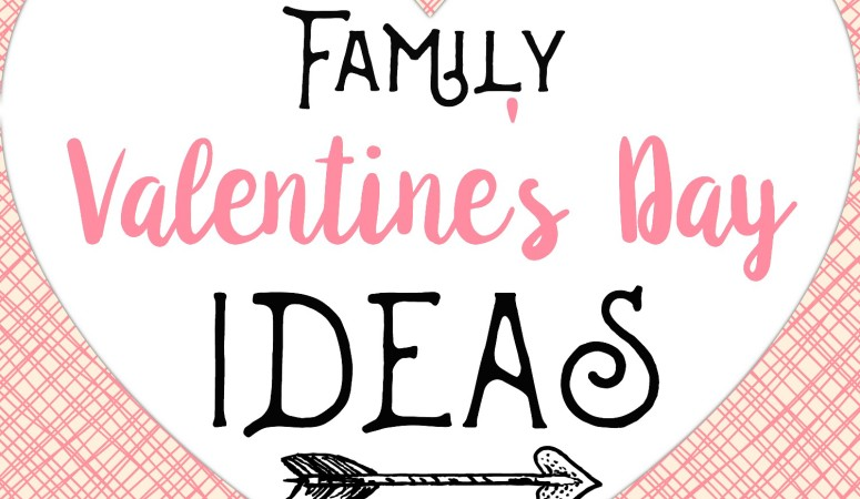 Family Valentine's Day Ideas
