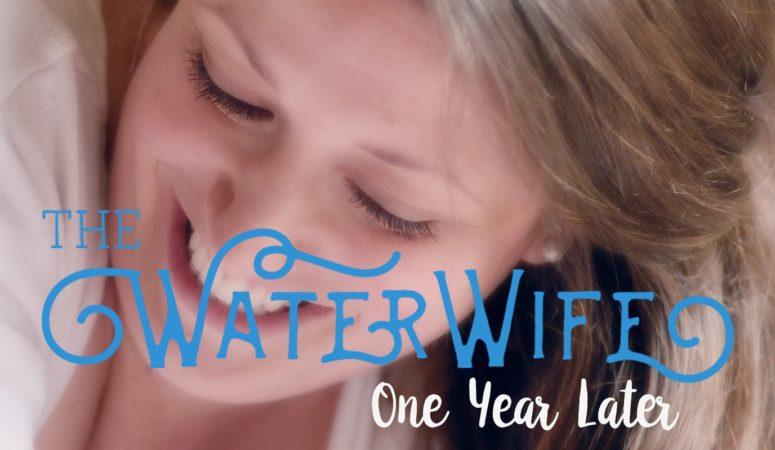 The Water Wife Turns ONE!
