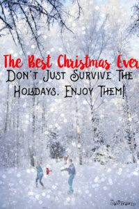 5 ways to have the BEST Christmas ever!!! Don't just survive the holidays, enjoy them! Make the memories with your family and still feel amazing, well rested and healthy!