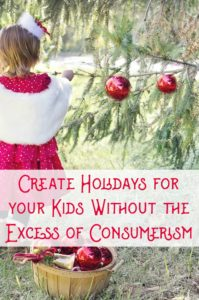 Create family holidays to make memories with your kids without the excess of consumerism. Great ideas for your family this Christmas!
