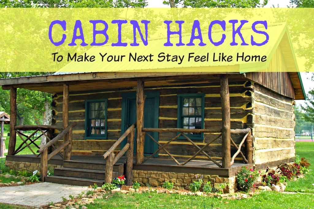 These are the perfect cabin hacks and ideas for any vacation, summer getaway or winter family cabin stay to make cabin life more comfortable for your whole family!