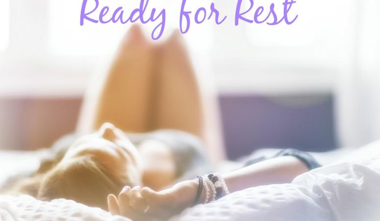Write 31 Days – Day 10 & 11: Ready & Rest