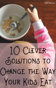 Overhaul your family's eating and teach your children to eat healthy, whole foods with these 10 clever family food solution ideas and change the way your family eats forever!